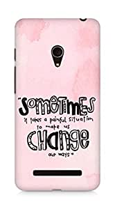 AMEZ painful situation change us Back Cover For Asus Zenfone 5
