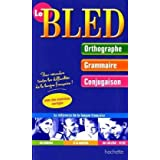 Le Bled : Orthographe-Grammaire-Conjugaisonpar Edouard Bled