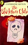 img - for The Skeleton Club (Young Puffin Story Books) book / textbook / text book