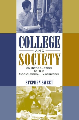 College and Society: An Introduction to the Sociological...