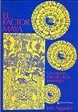 El Factor Maya: Un Camino Mas Alla de la Tecnologia (9871142994) by JOSE ARGUELLES