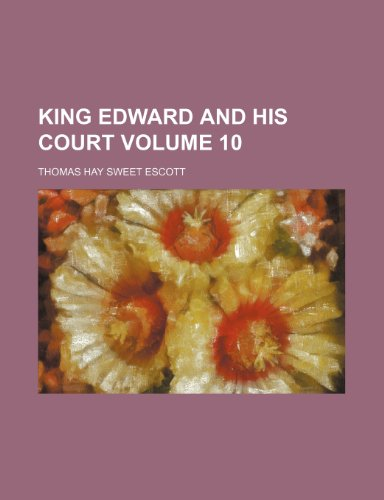 King Edward and his court Volume 10