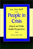 img - for People in Crisis: Clinical and Public Health Perspectives (Jossey-Bass Health) book / textbook / text book