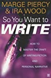 So You Want to Write: How to Master the Craft of Writing Fiction and Personal Narrative