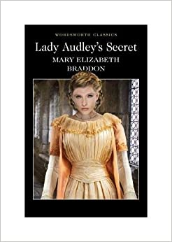 lady audleys secret Costume drama adapted from mary elizabeth braddon's story of victorian scandal beautiful lucy graham accepts a proposal of marriage from wealthy sir.