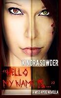 Hello, My Name is...: A Miss Hyde Novella (Volume 1)