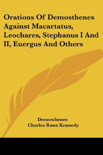 Orations of Demosthenes Against Macartatus, Leochares, Stephanus I and II, Euergus and Others