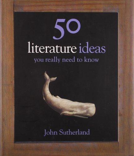 John Sutherland - 50 Literature Ideas You Really Need to Know (50 Ideas You Really Need to Know Series)