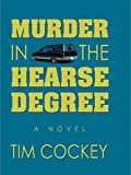 Murder In The Hearse Degree (1587244284) by Tim Cockey
