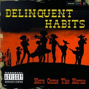 Delinquent Habits - Here Come the Horns - Amazon.com Music