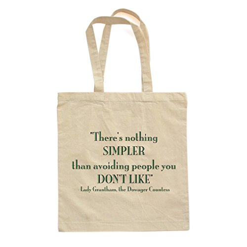 "Lady Dowager ""There's Nothing Simpler Than Avoiding People You Don't Like"" Tote Bag"