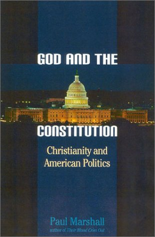 God and the Constitution : Christianity and American Politics, PAUL A. MARSHALL