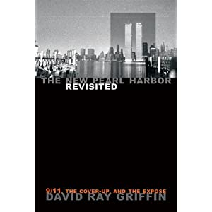 The New Pearl Harbor Revisited: 9/11, the Cover-Up, and the Expose, Griffin, David Ray