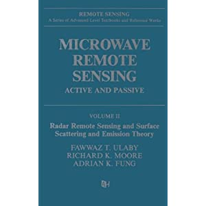 Microwave Remote Sensing: Active and Passive, Volume II: Radar Remote Sensing and Surface Scattering and Emission Theory