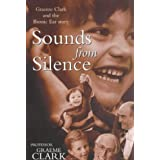 Sounds from Silence: Graeme Clark and the Bionic Ear Story