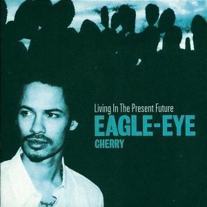 Eagle-Eye Cherry - Living in the Present - Zortam Music