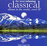 The Most Relaxing CLASSICAL album in the world.. ever! II