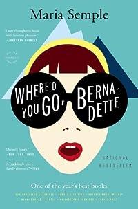 9780316204262: Where'd You Go, Bernadette: A Novel