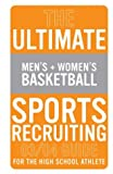 The Ultimate Men's and Women's Basketball Sports Recruiting 03/04 Guide