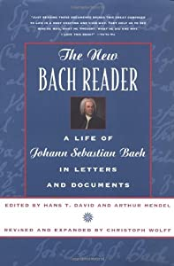 The Bach Reader Life Of Johann Sebastian Bach In Letters And Documents by W. W. Norton & Co.