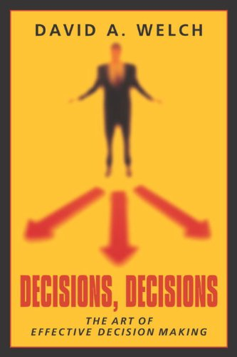 Decisions, Decisions: The Art of Effective Decision Making