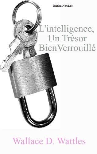 Couverture du livre L'INTELLIGENCE, UN TRESOR A DEVERROUILLER !