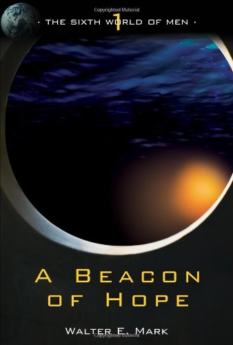A Beacon of Hope (The Sixth World of Men)