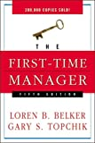img - for by Gary S. Topchik,by Loren B. Belker The First-Time Manager(text only)5th (Fifth) edition[Paperback]2005 book / textbook / text book
