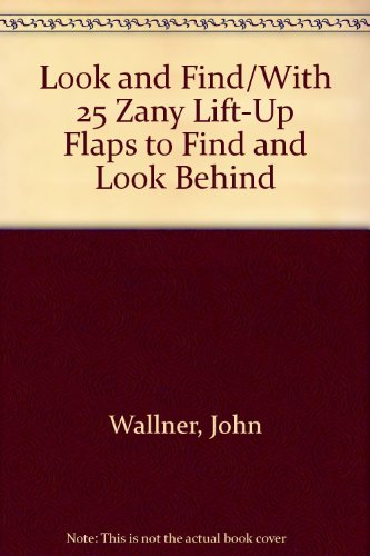 Look and Find/With 25 Zany Lift-Up Flaps to Find and Look Behind