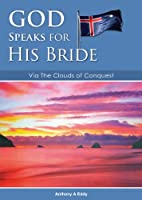GOD Speaks for His Bride Via The Clouds of Conquest [Kindle Edition]