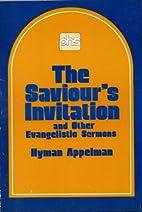 The Saviour's Invitation by Hyman Appelman