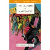 The Clothes of Nakedness (Heinemann African Writers Series)by Benjamin Kwakye