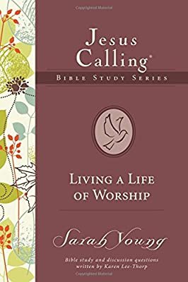 Jesus Calling: Living a Life of Worship