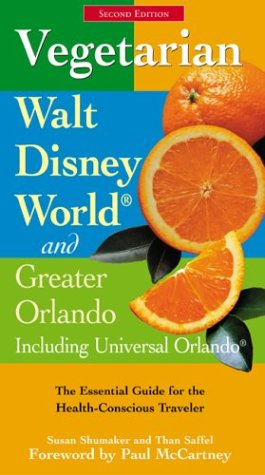 Vegetarian Walt Disney World and Greater Orlando, 2nd: The Essential Guide for the Health-Conscious Traveler (Vegetarian Series)