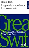 La Grande entourloupe/The Great Switcheroo - Le Dernier acte/ The Last Act