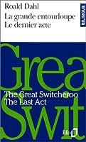 La Grande entourloupe/The Great Switcheroo - Le Dernier acte/ The Last Act