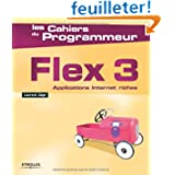 Flex 3 : Applications Internet riches