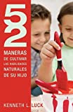 img - for 52 maneras de cultivar las habilidades naturales de su hijo (Spanish Edition) book / textbook / text book