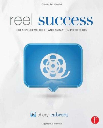 Reel Success: Creating Demo Reels and Animation Portfolios