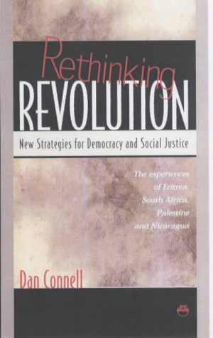 Rethinking Revolution: New Strategies for Democracy & Social Justice : The Experiences of Eritrea, South Africa, Pal