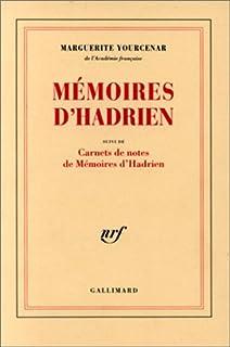 Mémoires d'Hadrien ; suivi des Carnets de notes des