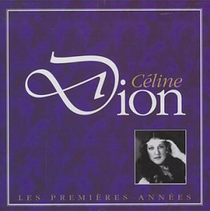 Celine Dion - Les Premières Années - Zortam Music