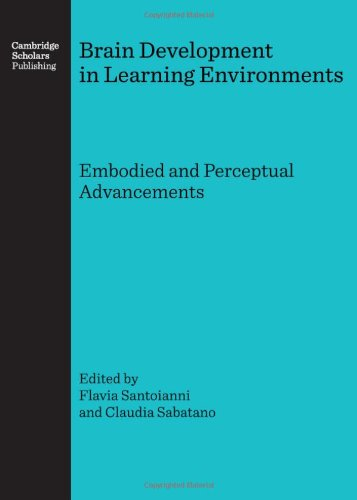 Brain Development in Learning Environments: Embodied and Perceptual Advancements