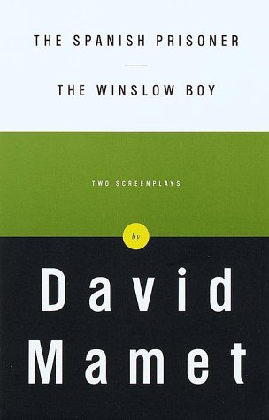 The Spanish Prisoner and The Winslow Boy: Two Screenplays