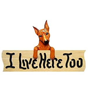 Miniature Pinscher I Live Here Too Oak Finish Sign RED