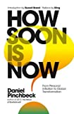 img - for How Soon is Now: From Personal Initiation to Global Transformation book / textbook / text book