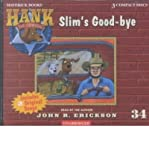 [ SLIM'S GOOD-BYE (HANK THE COWDOG (AUDIO) #34) ] By Erickson, John R ( Author) 2002 [ Compact Disc ]