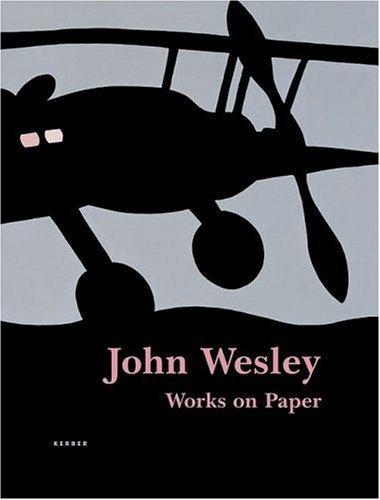 John Wesley: Works on Paper 1961-2005 by Martha Schwendener (2006-03-01)