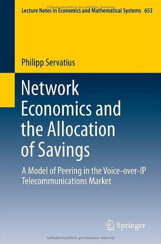 Network Economics and the Allocation of Savings: A Model of Peering in the Voice-over-IP Telecommunications Market (Lect
