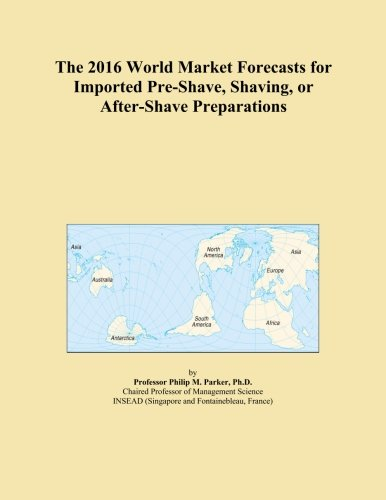 the-2016-world-market-forecasts-for-imported-pre-shave-shaving-or-after-shave-preparations
